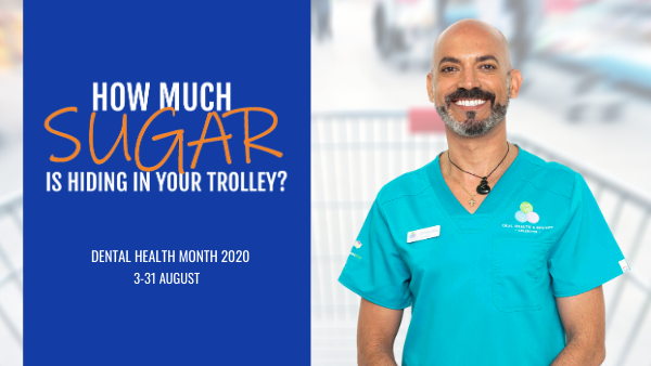Dental Health Month 2020 - How much sugar is hiding in your trolley?