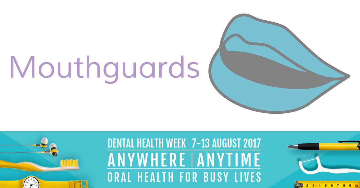 Mouthguards - Dental Health Week 2017